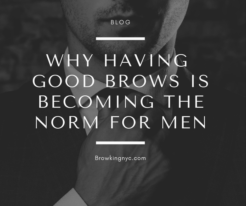 Why Good Brows are for Men Too
